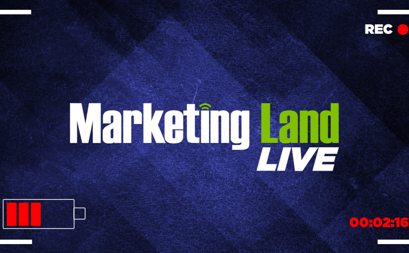 [Podcast] Marketing Land Live #46: Snap's IPO, YouTube TV and more – Marketing Land
